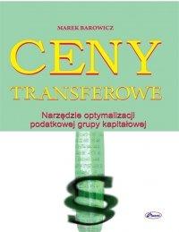Ceny transferowe. narzędzia optymalizacji podatkowej - Marek Barowicz