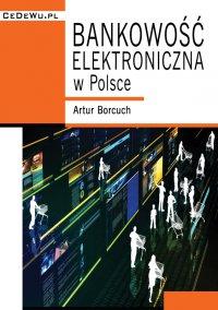 Bankowość elektroniczna w Polsce - Artur Borcuch