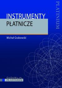 Instrumenty płatnicze - Michał Grabowski