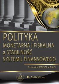 Polityka monetarna i fiskalna a stabilność sektora finansowego - Agnieszka Alińska