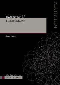 Bankowość elektroniczna. Wydanie 2 - Beata Świecka