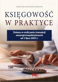 Zmiany w rozliczaniu transakcji wewnątrzwspólnotowych od 1 lipca 2021 r. - Praca Zbiorowa
