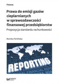 Prawa do emisji gazów cieplarnianych w sprawozdawczości finansowej przedsiębiorstw. Propozycja standardu rachunkowości - Monika Perlińska