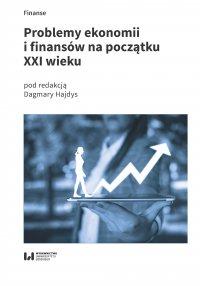 Problemy ekonomii i finansów na początku XXI wieku - Dagmara Hajdys