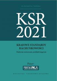Krajowe Standardy Rachunkowości 2021 - Praktyczne zastosowanie, przykłady księgowań - Katarzyna Trzpioła