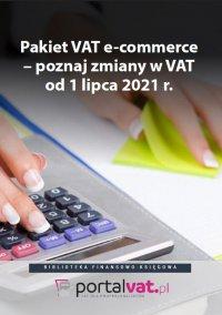 Pakiet VAT e-commerce – poznaj zmiany od 1 lipca 2021 r. - Praca Zbiorowa