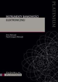 Instrumenty bankowości elektronicznej - Anna Matuszyk