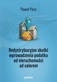 Redystrybucyjne skutki wprowadzenia podatku od nieruchomości ad valorem - Paweł Para