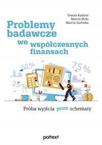 Problemy badawcze we współczesnych finansach - Dorota Kędzior, Dorota Kędzior