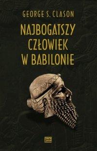 Najbogatszy człowiek w Babilonie (pełne wydanie) - George S. Clason, George S. Clason