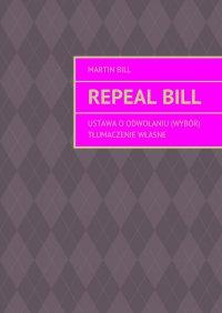 Repealbill - Martin Bill
