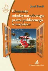 Elementy międzynarodowego prawa publicznego w turystyce - Jacek Barcik