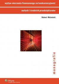 Wpływ otoczenia finansowego na konkurencyjność małych i średnich przedsiębiorstw - Robert Wolański