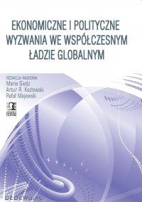 Ekonomiczne i polityczne wyzwania we współczesnym ładzie globalnym - Opracowanie zbiorowe