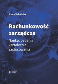 Rachunkowość zarządcza. Nauka, badania, kształcenie, zastosowania - Irena Sobańska