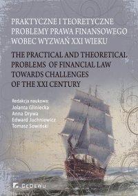 Praktyczne i teoretyczne problemy prawa finansowego wobec wyzwań XXI wieku - Jolanta Gliniecka