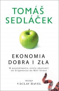 Ekonomia dobra i zła - Tomas Sedlacek