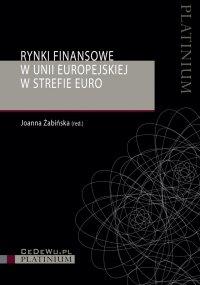 Rynki finansowe w Unii Europejskiej w strefie euro. - Joanna Żabińska
