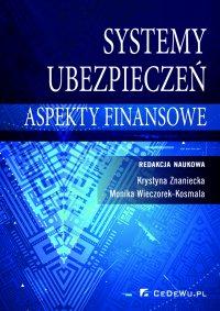 Systemy ubezpieczeń – aspekty finansowe - Krystyna Znaniecka