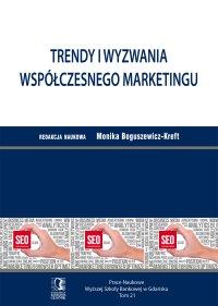 Trendy i wyzwania współczesnego marketingu. Tom 21 - Monika Boguszewicz-Kreft