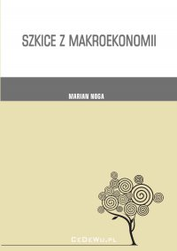 Szkice z makroekonomii - Marian Noga