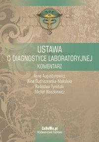 Ustawa o diagnostyce laboratoryjnej. Komentarz - Anna Augustynowicz