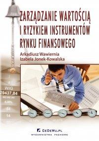 Zarządzanie wartością i ryzykiem instrumentów rynku finansowego - Izabela Jonek-Kowalska