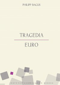 Tragedia euro - Philipp Bagus