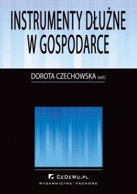 Instrumenty dłużne w gospodarce - Dorota Iwona Czechowska