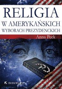 Religia w amerykańskich wyborach prezydenckich - Anna Peck
