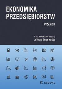 Ekonomika przedsiębiorstw. Wydanie II - Juliusz Engelhardt