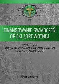 Finansowanie świadczeń opieki zdrowotnej - Małgorzata Dziubińska