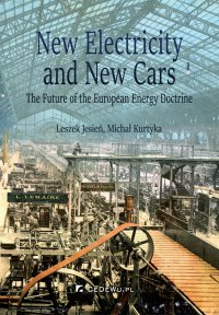 New Electricity and New Cars. The Future of the European Energy Doctrine - Michał Kurtyka