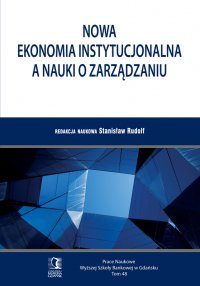 Nowa ekonomia instytucjonalna a nauki o zarządzaniu. Tom 48 - Stanisław Rudolf