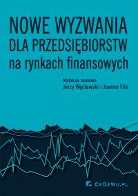 Nowe wyzwania dla przedsiębiorstw na rynkach finansowych - Jerzy Węcławski