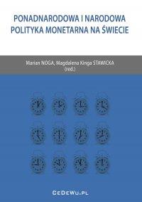 Ponadnarodowa i narodowa polityka monetarna na świecie - Marian Noga
