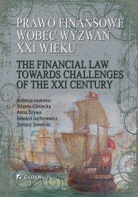 Prawo finansowe wobec wyzwań XXI wieku - Jolanta Gliniecka