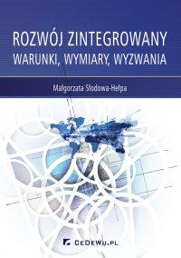 Rozwój zintegrowany. Warunki, wymiary, wyzwania - Małgorzata Słodowa-Hełpa