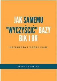 Jaksamemu wyczyścić BIK iBR? Instrukcja iwzorypism - Artur Sarnecki