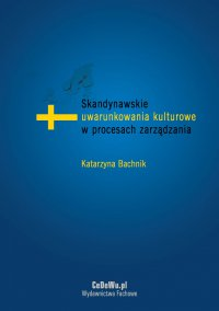 Skandynawskie uwarunkowania kulturowe w procesach zarządzania - Katarzyna Bachnik