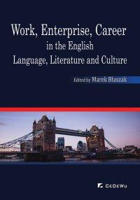 Work, Enterprise, Career in the English Language, Literature and Culture - Marek Błaszak