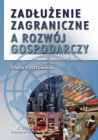 Zadłużenie zagraniczne a rozwój gospodarczy - Aneta Kosztowniak