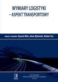 Wymiary logistyki - Aspekt transportowy. Tom 35 - Ryszard Miler