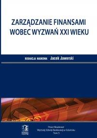 Zarządzanie finansami wobec wyzwań XXI wieku. Tom 5 - Jacek Jaworski
