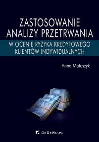Zastosowanie analizy przetrwania w ocenie ryzyka kredytowego klientów indywidualnych - Anna Matuszyk