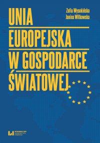 Unia Europejska w gospodarce światowej - Zofia Wysokińska.