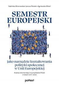 Semestr europejski jako narzędzie kształtowania polityki społecznej w Unii Europejskiej - Gabriela Wronowska