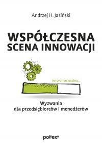 Współczesna scena innowacji - Andrzej H. Jasiński