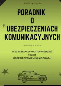 Poradnik oubezpieczeniach komunikacyjnych - Rafał Hołowid