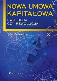Nowa umowa kapitałowa – ewolucja czy rewolucja - Jolanta Zombirt